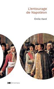 Téléchargez le livre :  L'entourage de Napoléon