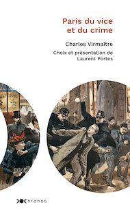 Téléchargez le livre :  Paris du vice et du crime