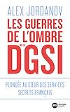 Télécharger le livre :  Les guerres de l'ombre de la DGSI