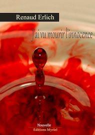 Téléchargez le livre :  J'ai vu mourir l'innocence