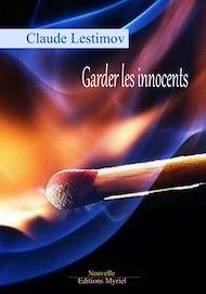 Téléchargez le livre :  Garder les innocents