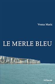 Téléchargez le livre :  Le Merle bleu