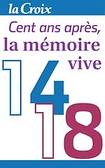 1914-1918, cent ans après, la mémoire vive |