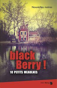 Téléchargez le livre :  black Berry ! 10 petits Meaulnes
