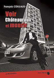 Téléchargez le livre :  Voir Châteauroux et mourir