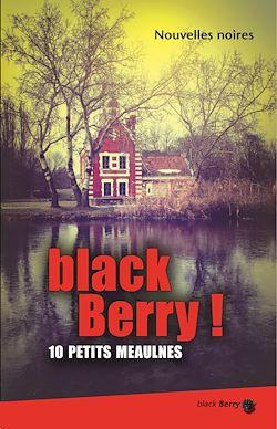 black Berry ! 10 petits Meaulnes