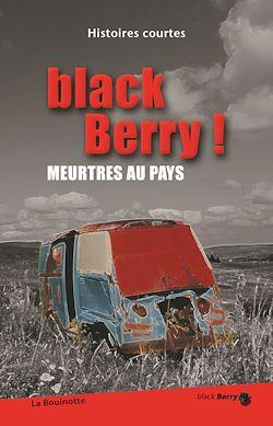 black Berry ! Meurtres aux pays