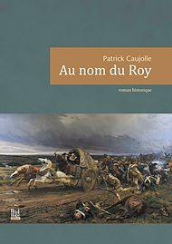 Téléchargez le livre :  Au nom du Roy