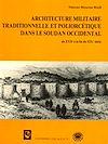 Architecture militaire traditionnelle et poliorcétique dans le Soudan occidental (du XVIIe à la fin du XIXe siècle)