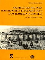Download this eBook Architecture militaire traditionnelle et poliorcétique dans le Soudan occidental (du XVIIe à la fin du XIXe siècle)