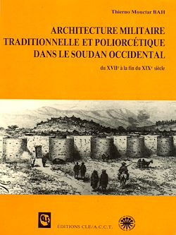 Download the eBook: Architecture militaire traditionnelle et poliorcétique dans le Soudan occidental (du XVIIe à la fin du XIXe siècle)