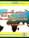 Télécharger le livre :  Impératifs africains dans le nouvel ordre du commerce mondial