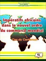 Téléchargez le livre :  Impératifs africains dans le nouvel ordre du commerce mondial