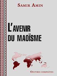 Téléchargez le livre :  L'avenir du Maoïsme