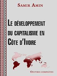Téléchargez le livre :  Le développement du capitalisme en Côte d'Ivoire