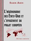 Télécharger le livre :  L'hégémonisme des États Unis et l'effacement du projet européen