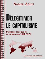 Téléchargez le livre :  Délégitimer le capitalisme