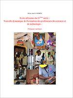 Download this eBook École africaine du 21ième siècle : Nouvelle dynamique de formation des professeurs des sciences et de technologie - Pédagogie appliquée
