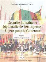 Download this eBook Sécurité humaine et diplomatie de l'émergence: enjeux pour le Cameroun