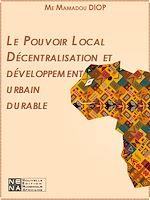 Download this eBook Le Pouvoir Local Décentralisation et développement urbain durable