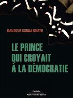 Download this eBook Le prince qui croyait à la démocratie
