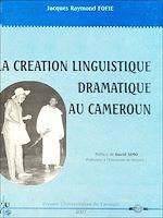 Téléchargez le livre :  La création linguistique dramatique au Cameroun
