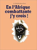 Download this eBook En l'Afrique combattante, j'y crois