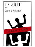 Téléchargez le livre :  Le zulu suivi de Vw'ène le fondateur