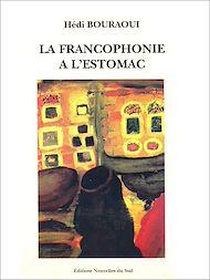 Téléchargez le livre :  La francophonie à l'estomac