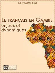 Téléchargez le livre :  Le français en Gambie - Enjeux et dynamiques