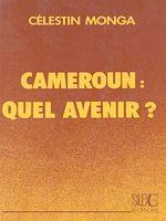 Download this eBook Cameroun: Quel avenir?