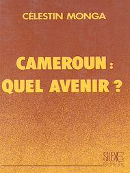 Téléchargez le livre :  Cameroun: Quel avenir?