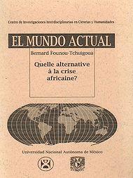 Téléchargez le livre :  Quelle alternative à la crise africaine ?