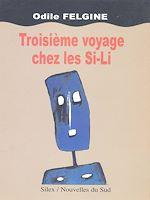 Download this eBook Troisième voyage chez les Si-Li