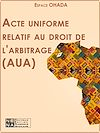 Télécharger le livre :  Acte uniforme relatif au droit de l'arbitrage (AUA)