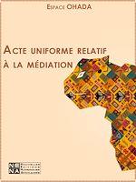Download this eBook Acte uniforme relatif à la médiation