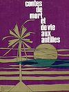 Télécharger le livre :  Contes de mort et de vie aux Antilles