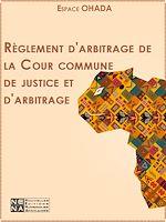 Download this eBook Règlement d'arbitrage de la Cour commune de justice et d'arbitrage