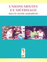 Download this eBook Unions mixtes et métissage dans le monde anglophone
