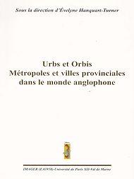 Téléchargez le livre :  Urbs et Orbis : Métropoles et villes provinciales dans le monde anglophone