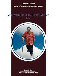Téléchargez le livre :  Méditations sur l'ancestralisme