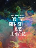 Download this eBook On est bien seul dans l'univers