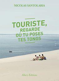 Téléchargez le livre :  Touriste, regarde où tu poses tes tongs