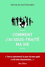 Download this eBook Comment j'ai sous-traité ma vie
