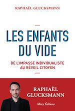 Download this eBook Les Enfants du vide. De l'impasse individualiste au réveil citoyen