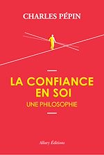 Download this eBook La confiance en soi, une philosophie