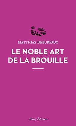 Download the eBook: Le noble art de la brouille