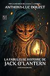 Télécharger le livre :  La Fabuleuse Histoire de Jack O'Lantern