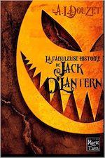 Download this eBook La Fabuleuse Histoire de Jack O'Lantern