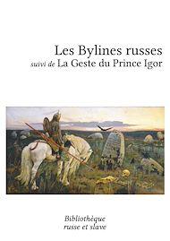 Téléchargez le livre :  Les Bylines russes - La Geste du Prince Igor